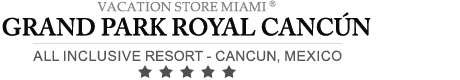 Grand Park Royal Cancun Caribe - Luxury All-Inclusive Resort
